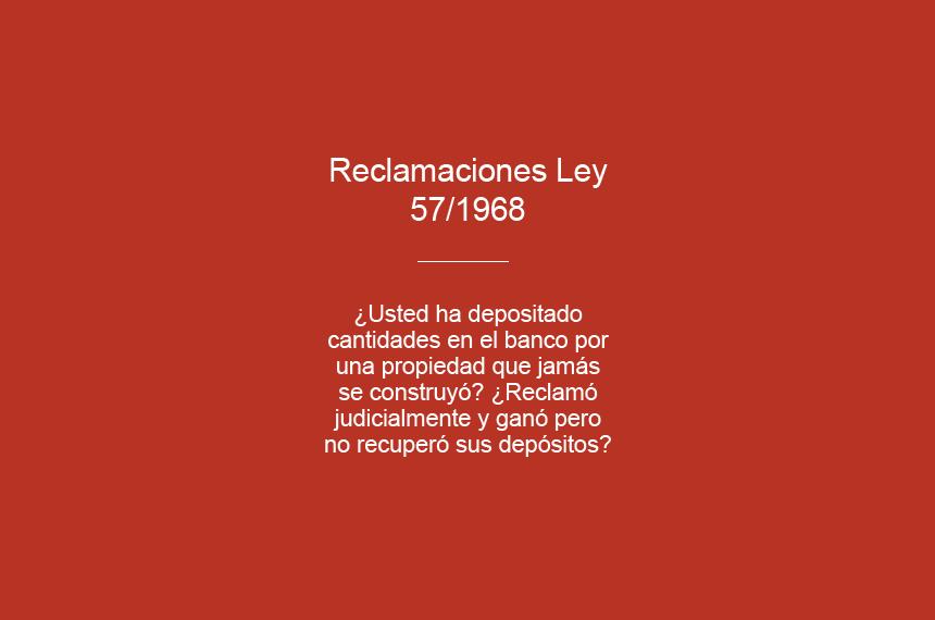 Reclamaciones Ley 57/1968