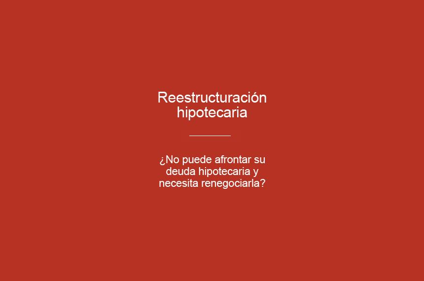 Reestructuración hipotecaria